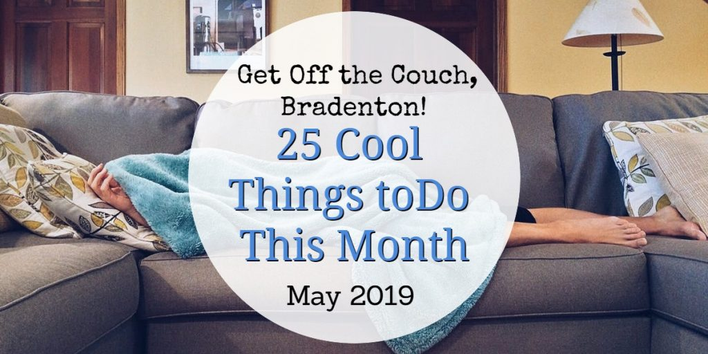 Things to Do in Bradenton May 2019