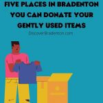 5 Places in Bradenton to Donate Gently Used Items