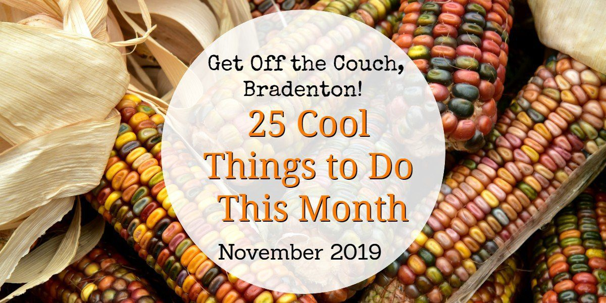 Things to Do in Bradenton November 2019