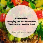 BOWLeD Life Food Truck in Bradenton