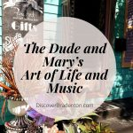 The Dude and Mary's Art of Life and Music