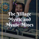 The Village Mystic and Mystic Mines: 2 Unique Experiences in Bradenton