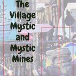 The Village Mystic and Mystic Mines in Bradenton's VOTA