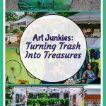 Art Junkies: Turning Trash Into Treasure