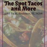 The Spot Tacos and More Bradenton Florida