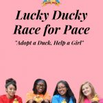 Lucky Ducky Race for Pace: Adopt a Duck, Help a Girl