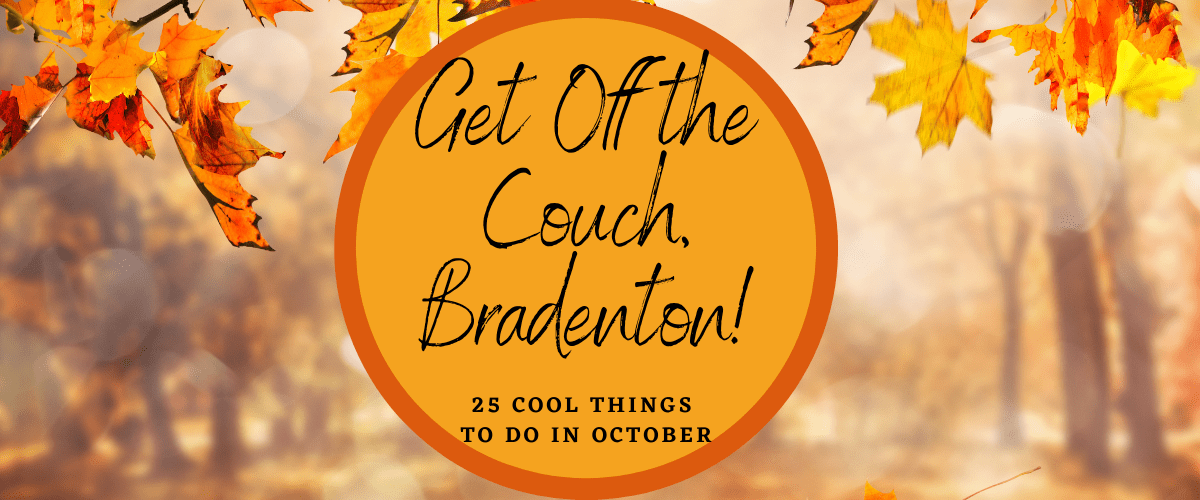 25 Things to Do in Bradenton in October
