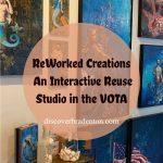 ReWorked Creations: A Fun Studio in Bradenton's Village of the Arts