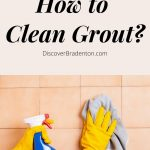 Tips from the Pros: How to Clean Grout?