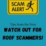 Tips from the Pros: Watch Out For Roof Scammers
