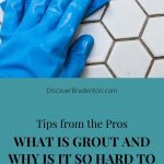 Why is Grout So Hard to Keep Clean?