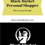 Black Market Personal Shopper: Bradenton's Local Shopper