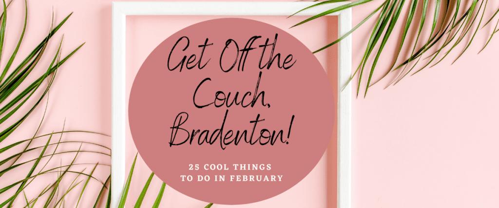 Things to Do Bradenton February