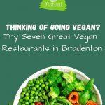 7 Great Vegan Restaurants in the Bradenton