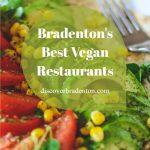 Bradenton's Best Vegan Restaurants