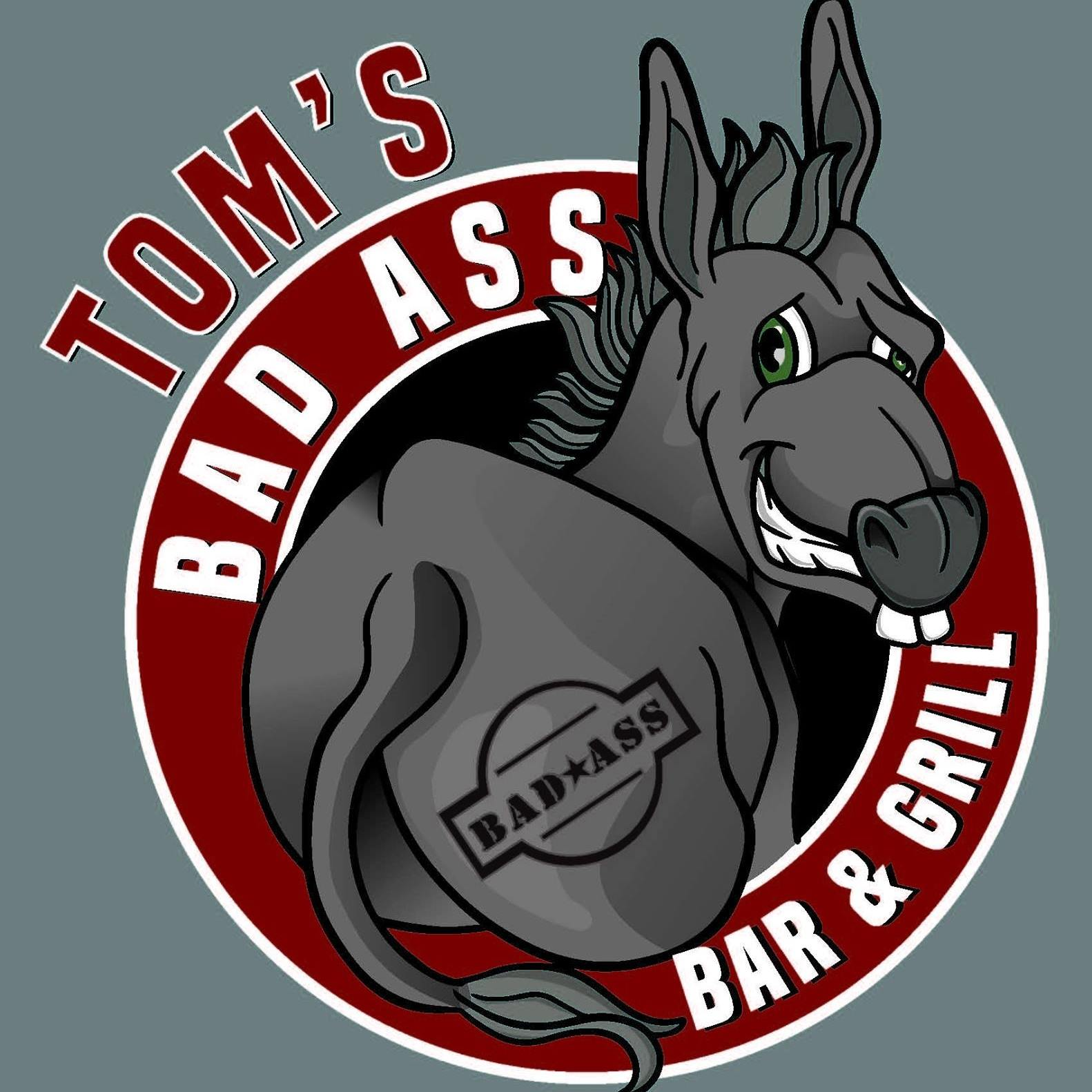 Toms Bad Ass Bar and Grill