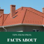 Tips From the Pros: Facts About Your Roof