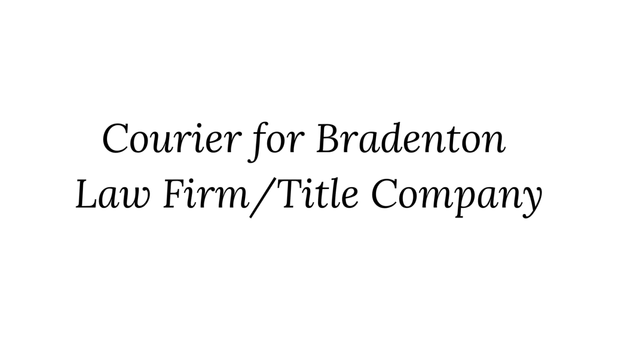 Courier for Bradenton Law Firm Title Company