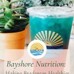 Bayshore Nutrition:: Making Bradenton Healthier One Sip At A Time