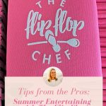 Tips from the Pros: Summer Entertaining with The Flip Flop Chef