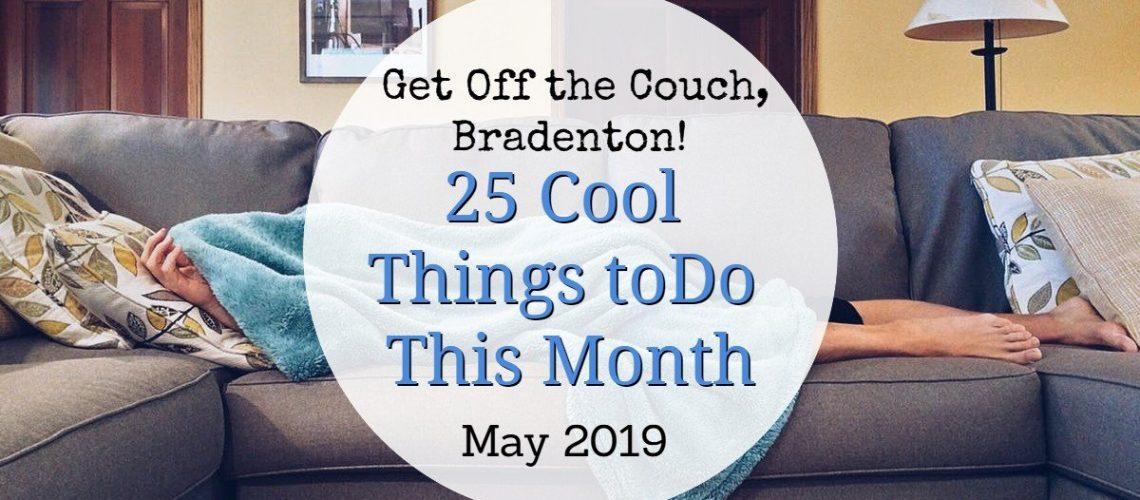 Things to Do in Bradenton May 2019