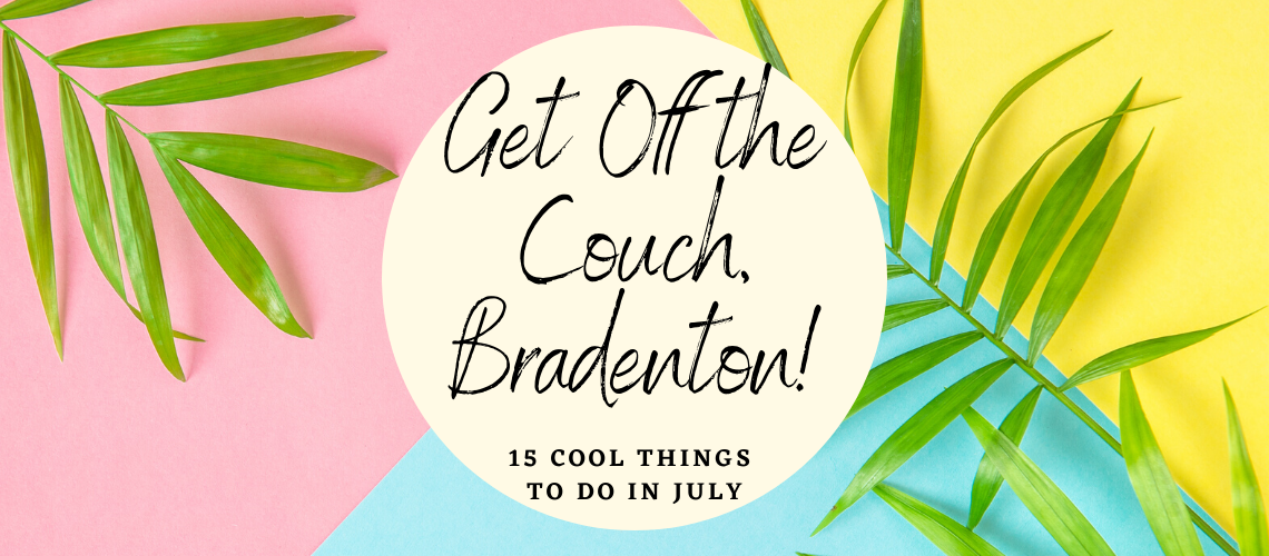 Things to Do in Bradenton July