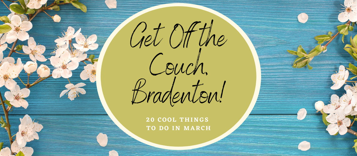 things to do in bradenton march 2021